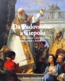 Da Padovanino a Tiepolo <span>Dipinti dei Musei Civici di Padova <span>del Seicento e Settecento</span>