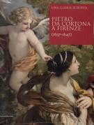 Pietro da Cortona a Firenze (1637 - 1647) <span>Una gloria europea</span>