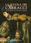 La scuola dei Carracci <span>Dall'Accademia alla bottega di Ludovico</span>