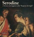 <h0>Serodine <span><i>e Brezza Caravaggesca sulla Regione dei Laghi</i></Span</ho>