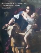 <h0>Sulle orme di Caravaggio: <span></span>I frutti della terra <span><i>Natura e simboli</i></span></h0>
