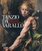 Tanzio da Varallo Realismo, fervore e contemplazione in un Pittore del Seicento