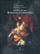 Teatralità nel Barocco Fiorentino <span>Collezione Gianfranco Luzzetti</span>