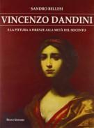Vincenzo Dandini <span>e la pittura a Firenze alla metà del seicento</Span>