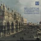 Bellotto e Canaletto <span>Lo stupore e la luce</Span>