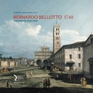 <h0>Bernardo Bellotto <i>1740 <Span>Viaggio in Toscana <span>A Journey to Tuscany</i></span></h0>
