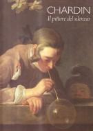 CHARDIN <span>Il pittore del silenzio</span>