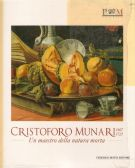 Cristoforo Munari 1667-1720 Un maestro della natura morta