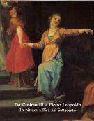Da Cosimo III a Pietro Leopoldo <span>La pittura a Pisa nel Settecento</span>
