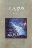 Ducros 1748-1810 <span>paesaggi d'Italia all'epoca di Goethe</span>