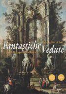<h0>Fantastiche Vedute <span><i>La pittura di capriccio in Toscana dal Ciafferi ai Poli</i></span></h0>
