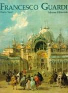 Francesco Guardi. Itinerario dell'avventura artistica