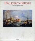 Francesco Guardi 2 Voll. <span>Vedute Capricci Feste <span>Quadri turcheschi</Span>