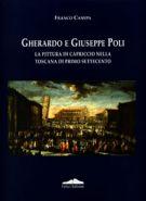 Gherardo e Giuseppe Poli <span>La pittura di capriccio nella Toscana di primo Settecento</span>
