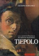La Giovinezza di Giovan Battista Tiepolo e gli sviluppi della sua prima maturità