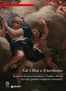 Gli Uffizi e il territorio <span>Bozzetti di Luca Giordano e Taddeo Mazzi per due grandi complessi monastici</span>