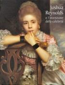 Joshua Reynolds  e l'invenzione della celebrità