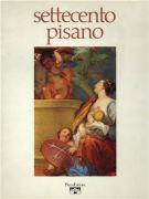 Settecento pisano <Span>Pittura e scultura a Pisa <span>nel secolo XVIII</span>