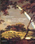 <span>Lo sguardo sulla natura</span> Luce e paesaggio<span> da Lorrain a Turner</span>