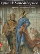 Tiepolo e le Storie di Scipione <span>Il maestro veneziano e i suoi seguaci a palazzo Casati Dugnani a Milano</span>