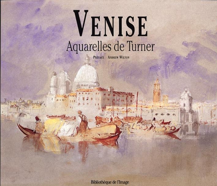Venise Aquarelles de Turner