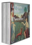 La pittura in Italia Il Novecento/1 - 1900-1945 2 Voll.