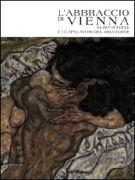 L'abbraccio di Vienna <span>Klimt, Schiele e i capolavori del Belvedere</span>