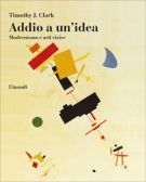 Addio a un Idea Modernismo e arti Visive