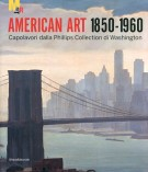 American Art 1850-1960 Capolavori dalla Phillips Collection di Washington