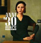 Anni Trenta <span>arti in  Italia oltre il Fascismo</span>