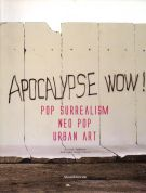 Pop Surrealism <div>Neo Pop <div>Urban Art <span>Apocalypse wow!</Span>