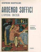 Ardengo Soffici L'opera Incisa <span>Con Appendice e iconografia</span>