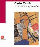 Carlo Carrà <span>la matita e il pennello</span>