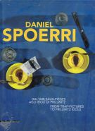 Daniel Spoerri <span>dai Tableaux-pièges agli Idoli di Prillwitz</span>