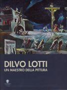Dilvo Lotti <span>un maestro della pittura</span>