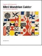 <span>I giganti dell'avanguardia</span> Mirò Mondrian Calder <span>e le collezioni Guggenheim</span>