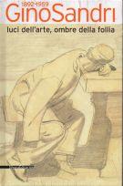 <h0>Gino Sandri 1892 - 1959 <span>luci dell'arte, ombre della follia</span></h0>