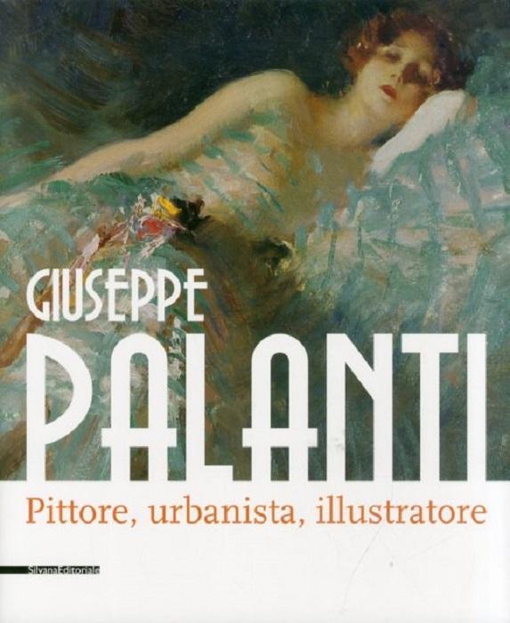 Giuseppe Palanti Pittore, urbanista, illustratore