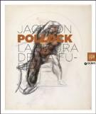 Jackson Pollock <span>La figura della furia</span>