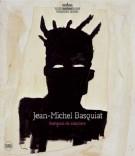 Jean-Michel Basquiat <span>Fantasmi da scacciare</span>