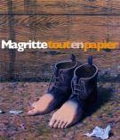 Magritte Tout en Papier <span> collage, dessins, gouaches</Span>