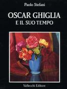 Oscar Ghiglia e il suo tempo