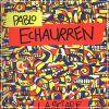 Pablo Echaurren Lasciare il segno Opere 1969-2011