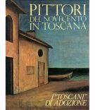 Pittori del Novecento in Toscana <span>I 'Toscani' di adozione</span>