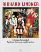 Richard Lindner <span>Catalogue Raisonné of Paintings, Watercolors, and Drawings</span>