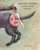 Roland Topor's <span>theatralische Sendung</span>