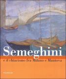 Semeghini <span>e il chiarismo tra Milano e Mantova</Span>