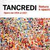Tancredi - Natura e Spazio Opere dal 1955 al 1957