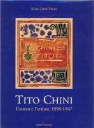 Tito Chini L'uomo e l'artista 1898-1947 Ricordi, documenti, riproduzioni, corrispondenza