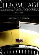 Chrome Age <span>le grandi auto del dopoguerra</span> <span>1946-1960</span>